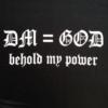 DM = God [Closeup]